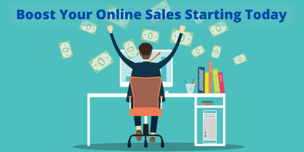 Boost Your Online Sales Starting Today